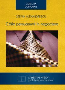 Caile persuasiunii in negociere (Stefan Alexandrescu)