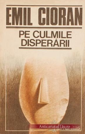 Pe_culmile_disperarii-Emil_Cioran