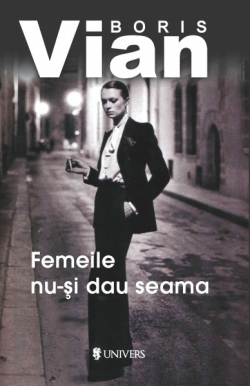 femeile_nu_si_dau_seama_boris_vian